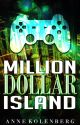 Million Dollar Island by NovelistAnne