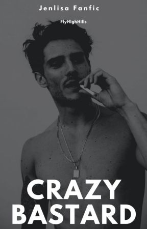 """""""CRAZY BASTARD"""" [JENNIE G!P] [JENLISA FF] by AlexWithAnX1"""
