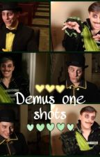 Demus One Shots  by RamenSanders