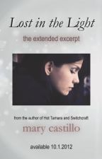 Lost in the Light: The Extended Excerpt by MaryCastillo