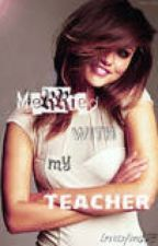 Married to my teacher by loveisfire123
