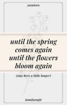 Đọc truyện until the spring comes again, until the flowers bloom again - [TRANS]
