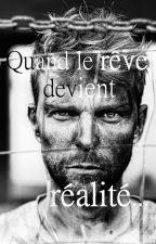 Quand le rêve devient réalité... by Clarence-de-Malines