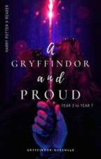 𝗛𝗮𝗿𝗿𝘆 𝗣𝗼𝘁𝘁𝗲𝗿 𝘅 𝗥𝗲𝗮𝗱𝗲𝗿 | A Gryffindor and Proud by Gryffindor-Queen098
