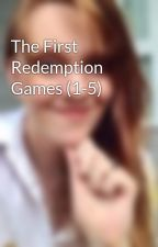 The First Redemption Games (1-5) by CAKersey