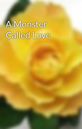A Monster Called Love by DominiqueWeldon