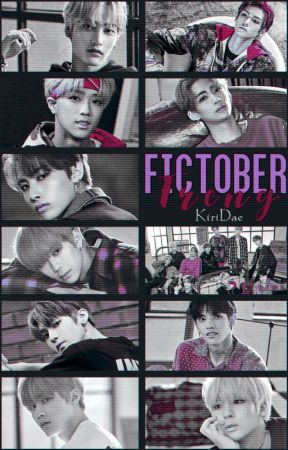 Fictober ≪TRCNG≫ by KiriDae