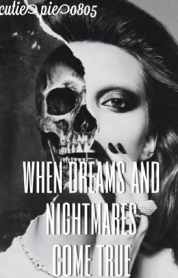 When Dreams And Nightmares Come True