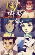 The Right Thing - A Star Wars Rebels Story by Lothal_Lavender