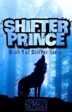 Shifter Prince by ItsAliceBabycakes