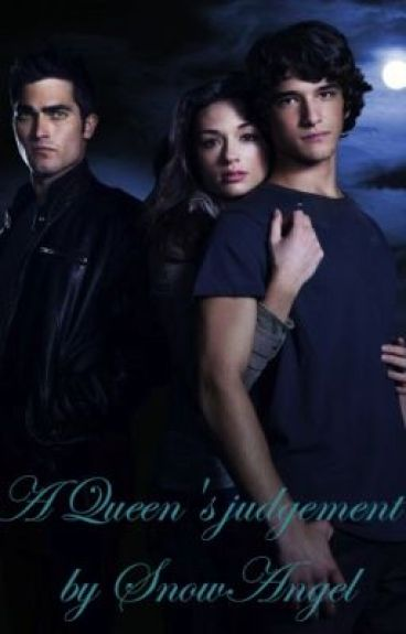 A queen's judgement (Teen Wolf Fanfiction) by SnowAngel