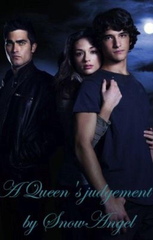 A queen's judgement (Teen Wolf Fanfiction) by SnowAngel