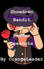 Showdown Bandit X Reader Oneshots REQUESTS CLOSED by OrangeArmyLeader
