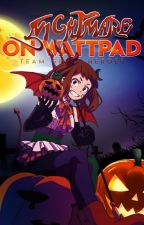 『 🎃; Nightmare on Wattpad 』 by TeamGreatHeroes