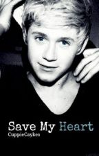 Save My Heart (A NIALL HORAN FANFIC) by cuppiecaykes
