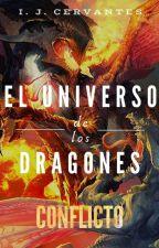 El universo de los dragones: Conflicto by YeradayCervantes