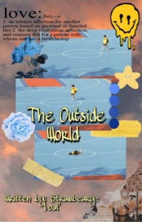 The Outside World // Yandere Popular Boy X Reader by NSFT-Taejeon