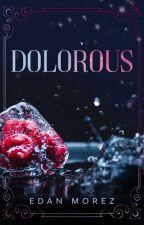 DOLOROUS (10 Things #3) by edanmorez