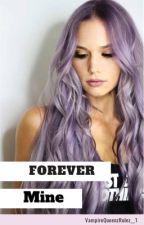 Forever Mine by PrincessaFroggy