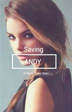 Saving Andy (A One Direction/Harry Styles Story)(Completed) by cheerellzee