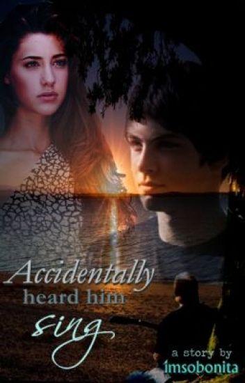Accidentally Heard Him Sing
