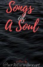 songs of a soul by WritingRandom165