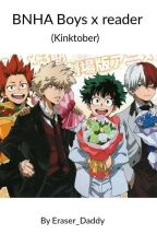 Bnha boys x reader (KINKTOBERR) by Eraser_Daddy