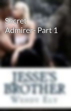 Secret Admirer- Part 1 by WendyEly