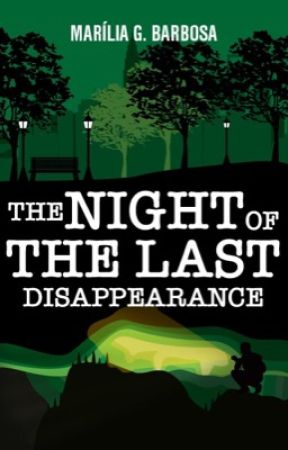 The Night of the Last Disappearance by MariliaGB