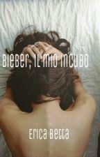 Bieber, il mio incubo by HugmeJustin1994