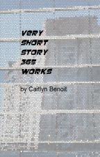 Very Short Story 365 Works by CaitlynBenoit