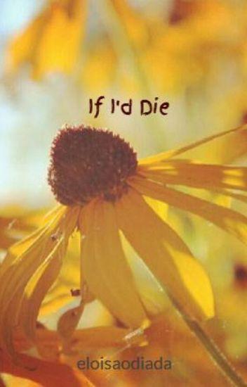 If I'd Die