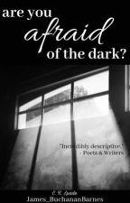 are you afraid of the dark? by James_BuchananBarnes