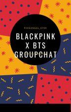 BTS X BLACKPINK GROUPCHAT by PixieAngel_0709