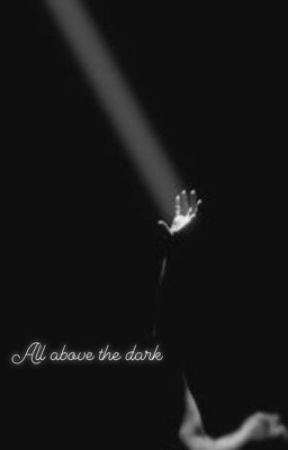 All above the dark by krazyklaine