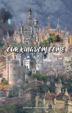 Our Kingdom Come | KingdomCraft by Overheatedsand