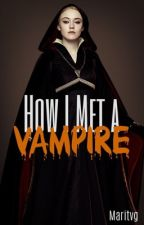 How I Met a Vampire [Voltooid] [Dutch] by Maritvg