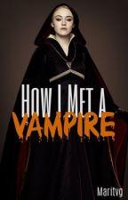How I Met a Vampire [Voltooid] [Dutch] by Maritvg