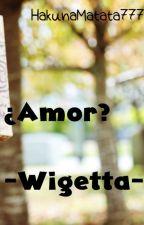 ¿Amor? -Wigetta- by HakunaMatata777