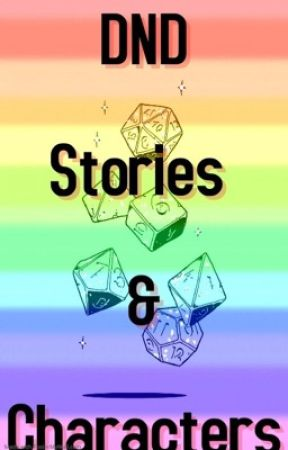 DnD Stories and Characters! by PoisonAshes