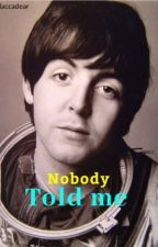 Nobody told me ~ Paul McCartney  by PMStyles94