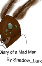 Diary of a Mad Man by Shadow_Lark