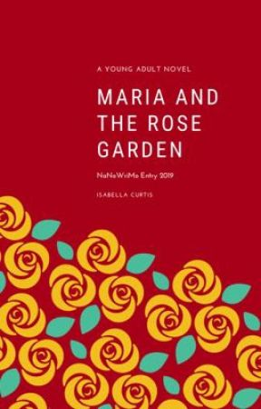 Maria and The Rose Garden by illegitimateghost