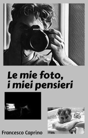 Le mie foto, i miei pensieri  by franz1215
