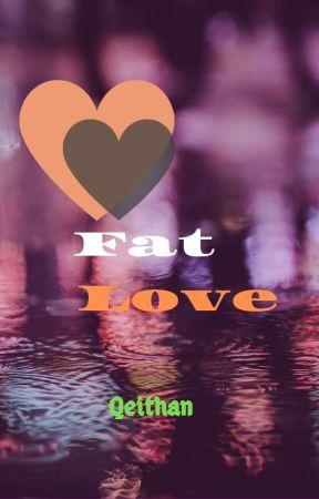 Fat Love by qeith4n