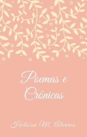Poemas e Crônicas by malvaresheloisa