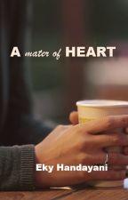 A Matter Of Heart by EkyHandayani
