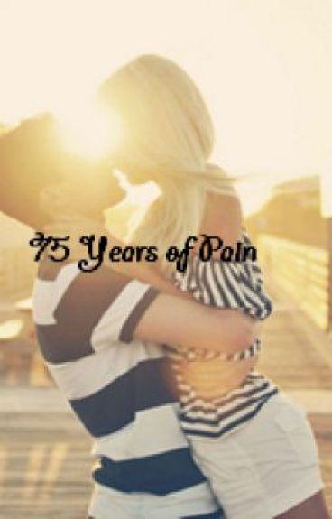 75 Years of Pain.