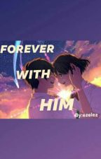 Forever With Him by esel_delacruz