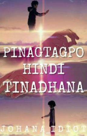 Pinagtagpo Hindi Tinadhana (One-Shot) by Skylar_bloden
